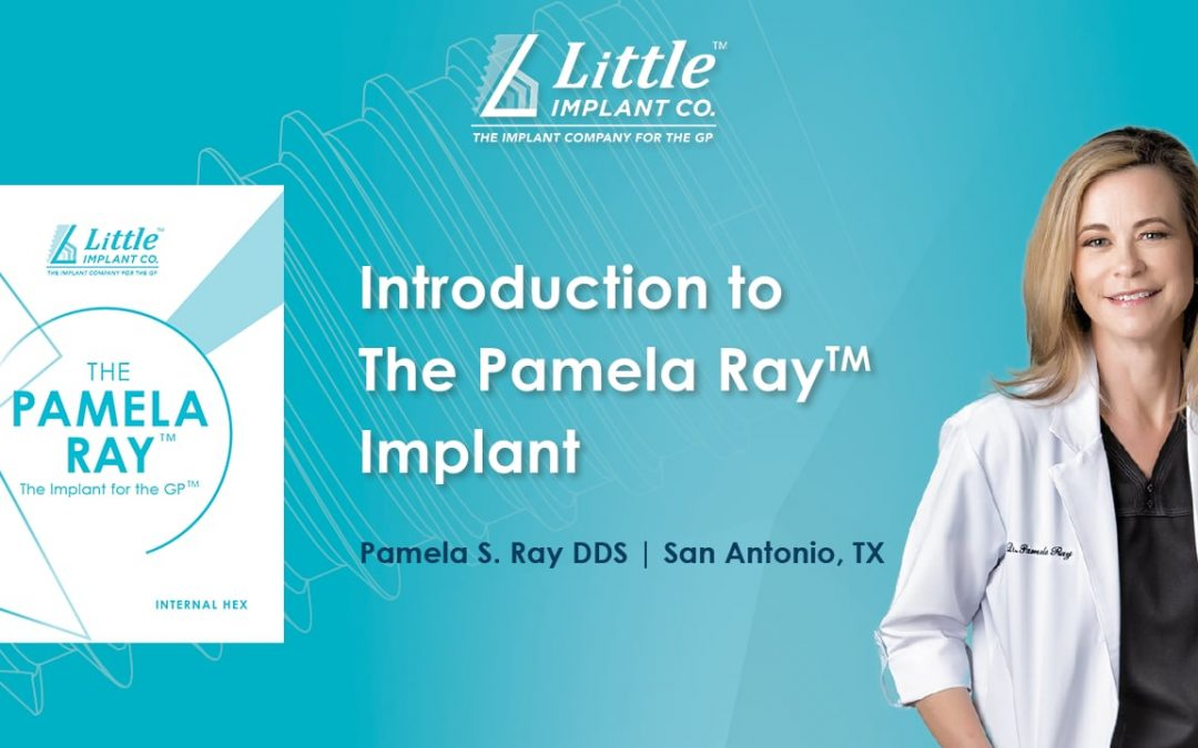 Little Implant Co. Launches Dental Implant: The Pamela Ray